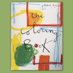 The Coloring Book by Herve Tullet