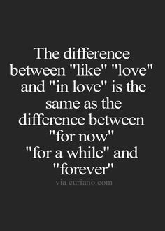 Huge difference between loving someone and being in love.