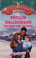 The Bride and the Baby by Phyllis Halldorson