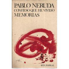 Publicadas en 1974, estas memorias del poeta chileno Pablo Neruda se dividen en doce cuadernos, cada uno de los cuales se refiere a importantes momentos de la vida del poeta. Disponible en Librería Arcadia www.libreriaarcadia.com