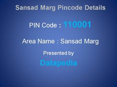 Sansad Marg Pincode is 110001. All mails and posts to Sansad Marg locality will therefore bear the Pincode 110001. Since each postal office within a particular zone is recognized with a Pincode, Many locations within the city can have the same Pincode, also has many areas with the same Pincode but New Delhi also have other Pincode for other places within New Delhi boundary.  http://www.datapedia.co/postcodes/india-pincodes/sansad-marg-pincode-110001-details_1