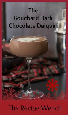 This dark chocolate daiquiri is rich and indulgent. Perfect for holiday entertaining! | The Recipe Wench: