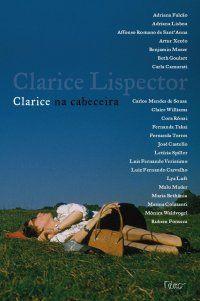 Clarice na cabeceira (organização Teresa Montero) - 23/02/2010