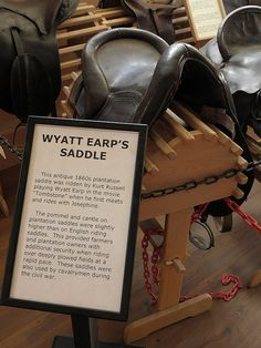 Wyatt Earp's saddle...yeah, I touched it. :-)