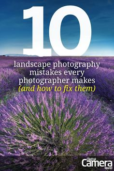 We list the most common landscape photography mistakes every photographer makes and offer advice to help avoid any landscape errors in future