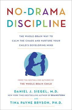 Booktopia has No-Drama Discipline, The Whole-Brain Way to Calm the Chaos and Nurture Your Child's Developing Mind by Daniel J. Buy a discounted Paperback of No-Drama Discipline online from Australia's leading online bookstore. Parenting Books, Parenting Advice, Kids And Parenting, Foster Parenting, Parenting Classes, Parenting Styles, Parenting Websites, Parenting Quotes, Practical Parenting