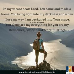 In my vacant heart Lord, You came and made a home. You bring light into my darkness and when I lose my way I am beckoned into Your grace. You alone are my everything for you are my Redeemer, Saviour and Merciful King!