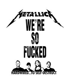 WE'RE SO FUCKED #hardwired #metallica