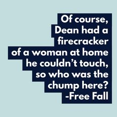 Of course, Dean had a firecracker of a woman at home he couldn't touch, so who was the chump here? Firecracker, Dean, Company Logo, Touch, Fall, Autumn