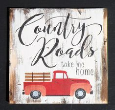 Country Roads Take Me Home Rustic Wood Sign Farmhouse Decor