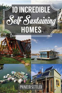 Self Sustaining Homes   Check out these Awesome House Ideas Perfect for Every Homesteader by Pioneer Settler at http://pioneersettler.com/self-sustaining-homes/