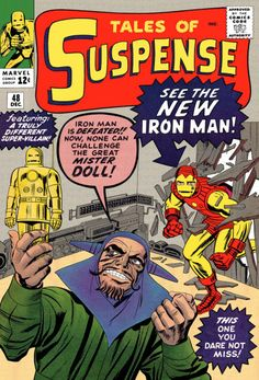 Tales of Suspense. 48 Dec. The artist on this issue streamlined Iron Man's armor. Good thing: Voodoo villain Mr. Doll used a fetish based on Iron Man's bulky old suit.