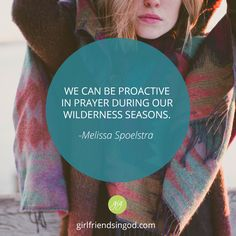 Wilderness Prayers  by: Melissa Spoelstra Have you ever felt like you were wandering in circles? Like you do the same things over and over again - laundry, groceries, emails. You visit the same spots - kid's school, gym…