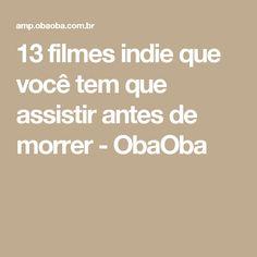 13 filmes indie que você tem que assistir antes de morrer - ObaOba