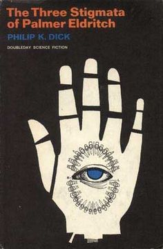 The Three Stigmata of Palmer Eldritch, by Philip K. Dick