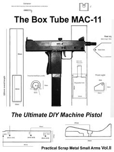 The Box Tube MAC-11 (Practical Scrap Metal Small Arms Vol.2).pdf - Free download as PDF File (.pdf), Text File (.txt) or read online for free.