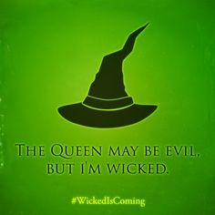 """The Queen may be Evil, but I'm #Wicked."" 