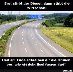Erst stirbt der Diesel, dann stirbt die Wirtschaft!   Lustige Bilder, Sprüche, Witze, echt lustig