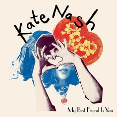 My Best Friend Is You – Kate Nash