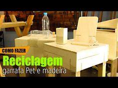Reciclagem: Garrafas Pet e Madeira - YouTube