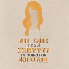 """Divergent Quotes»""""Who cares about pretty? I'm going for noticeable."""""""