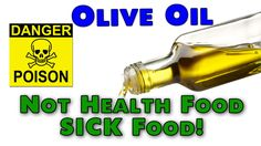 Olive Oil is NOT Health Food but Sick Food - By Jeff Novick