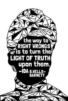 Wells-Barnett - Black Lives Matter - Series - Black Voices Art Print by katnawlins Ida B Wells, Protest Art, Protest Signs, Black Lives Matter Quotes, Black History Month, Black Is Beautiful, In This World, Wise Words, Quotes To Live By