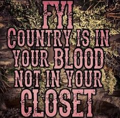 Sooo true:) these girls that are city slickers think they can by a camo shirt and put on boots and they're country.sorry ladies! It's how you're raised and what you love that makes you country Real Country Girls, Country Girl Life, Country Girl Quotes, Cute N Country, Country Music, Country Sayings, Girl Sayings, Country Women, Country Singers