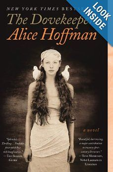 The Dovekeepers: A Novel: Alice Hoffman ...add to the list of ones to read....book club read it last month and everyone seemed to enjoy it
