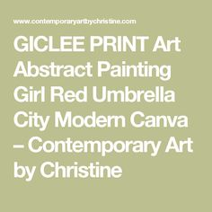 GICLEE PRINT Art Abstract Painting Girl Red Umbrella City Modern Canva – Contemporary Art by Christine