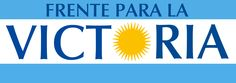 Logo del Frente para la Victoria  Leader Cristina Fernández Founded 2003; 12 years ago Headquarters Riobamba 460 2º A, Buenos Aires,  Argentina Youth wing The Campora Membership  (2012) 153,000 Ideology Kirchnerism Political position Centre-left[1][2] Colours      Light blue Seats in the Chamber of Deputies  115 / 257 Seats in the Senate  32 / 72 Lava, Cristina Fernandez, Victoria, Light Colors, 2 Colours, Light Blue, Positivity, Logos, Seychelles