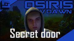 A SECRET DOOR | Osiris new dawn