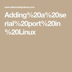 Adding%20a%20serial%20port%20in%20Linux Serial Port, Ads
