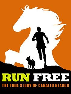 Run Free: The True Story of Caballo Blanco Running Movies, American Ultra, Free Stories, Amazon Video, Instant Video, White Horses, Prime Video, Documentaries, Amazon Instant