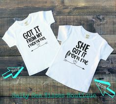 Got it From My Momma ---- She Got it From Me- Mommy & Me Shirt Set- Women's Shirt- Girl's Shirt- Toddler Shirt- Mother/Daughter Shirt Set by SaltySeaKisses on Etsy