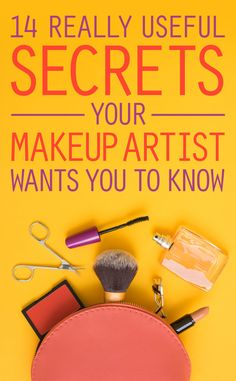 14 Things Your Makeup Artist Wants You To Know