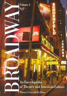 Broadway : An Encyclopedia of Theater and American Culture
