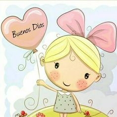 Find images and videos about buen dia on We Heart It - the app to get lost in what you love. Good Night Wishes, Good Morning Messages, Good Morning Greetings, Cute Cartoon Girl, Cute Love Cartoons, Good Day Quotes, Good Morning Quotes, Hanging Mason Jar Lights, Good Morning In Spanish
