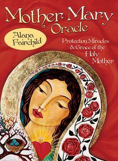 Blue Angel Publishing - Mother Mary Oracle - Alana Fairchild - Artwork by Shiloh Sophia McCloud