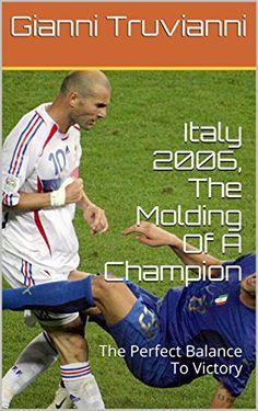 Italy 2006, The Molding Of A Champion: The Perfect Balanc... https://www.amazon.co.jp/dp/B01LW14N4W/ref=cm_sw_r_pi_dp_x_fYQ2xbWEJMGZX