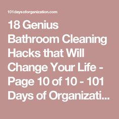 18 Genius Bathroom Cleaning Hacks that Will Change Your Life - Page 10 of 10 - 101 Days of Organization