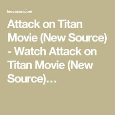 Attack on Titan  is a 2015 Japanese tokusatsu film based on the manga of the same name by Hajime Isayama. . In Attack on Titan Eren Yeager, and his childhood friend Armin Arlert, join the Survey Corps, a military corporation to fight gigantic humanoids called the Titans after their hometown is attacked by a Colossal Titan.