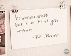 inspiration and work Pablo Picasso quote Great Quotes, Inspiring Quotes, Quotes To Live By, Inspirational Thoughts, Words Quotes, Me Quotes, Sayings, Famous Quotes, Career Quotes