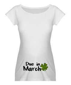 0020d5f1 Take a look at this White 'Due in March' Maternity Tee by CafePress on