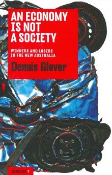 An Economy Is Not A Society - Dennis Glover