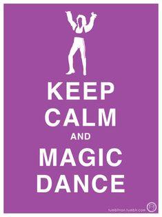 Keep Calm and Magic Dance  labyrinth!
