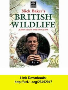 Nick Bakers British Wildlife (9781843300601) Nick Baker , ISBN-10: 1843300605  , ISBN-13: 978-1843300601 ,  , tutorials , pdf , ebook , torrent , downloads , rapidshare , filesonic , hotfile , megaupload , fileserve