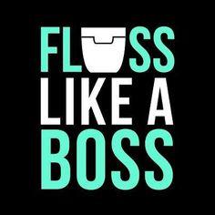 #FlossLikeABoss