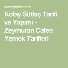 Kolay Sütlaç Tarifi ve Yapımı - Zeymuran Cafee Yemek Tarifleri