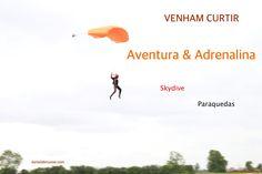 Gosta de Aventuras? Então vem comiogo pular de paraquedas. Skydive/Paraq...